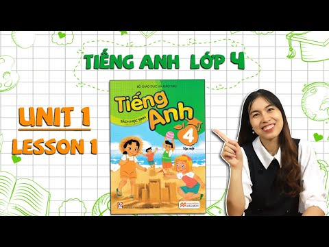 Học tiếng Anh lớp 4 - Unit 1. Nice to see you again - Lesson 1 - THAKI